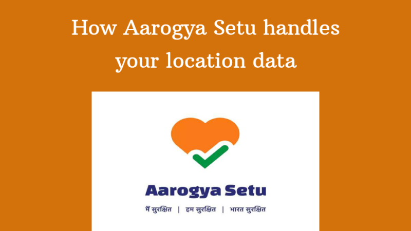 How Aarogya Setu handles your Location Data: MyGov CEO