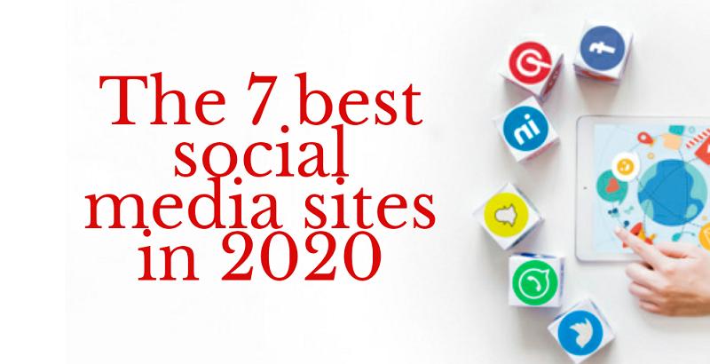 The 7 Best Social Media Sites in 2020