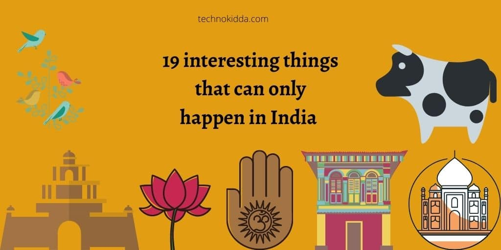 19 interesting things that can happen only in India